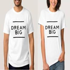 TUMBLR TEE COUPLE DREAM BIG WARNA PUTIH