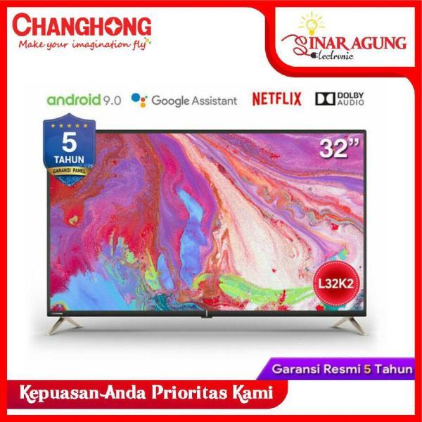 CHANGHONG Android 9.0 Smart TV 32 INCH L32K2 - GARANSI RESMI