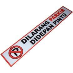 Jual Best Seller Stiker Dilarang Parkir Depan Pintu Murah Di Indonesia