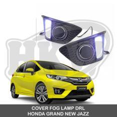 COVER FOG LAMP DRL HONDA GRAND NEW JAZZ