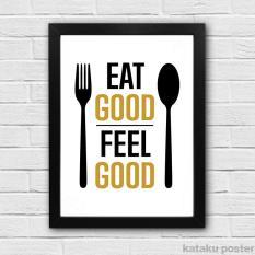 Dekorasi Ruang Makan - Cafe Resto Kitchen Decor - Eat Good Feel Good
