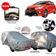 Tips Beli Impreza Body Cover Mobil For Toyota Yaris Abu Abu