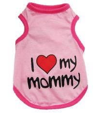 leegoal Cute I Love Mommy Printed Small Pet Dog T Shirt Vest Puppy Apparel Clothes (Pink,XL) - intl