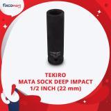 Tekiro Mata Sock Deep Impact 1 2 Inch 6 Pt 22 Mm Tekiro Socket Deep Impact Original