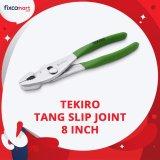Spesifikasi Tekiro Tang Slip Joint 8 Inch Tang Jepit Tang Tekiro Murah