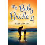 Toko Titik Media My Baby Bride 4 Akhir Dari Cerita Lengkap