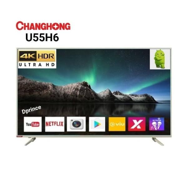 Ready  dpc463 Changhong 55E6000i Android LED TV Smart Silver 55 Inch UHD 4K