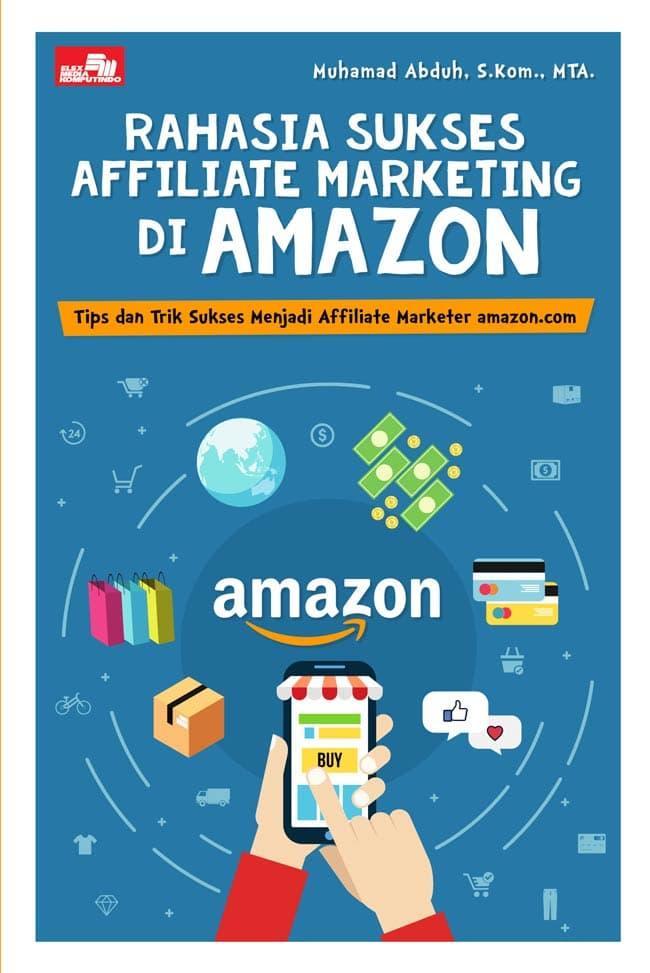 Rahasia Sukses Affiliate Marketing Di Amazon By Dewasakulu.