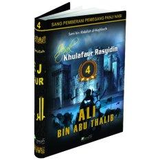 Almahira Jejak Khulafaur Rasyidin 4 Ali bin Abu Thalib