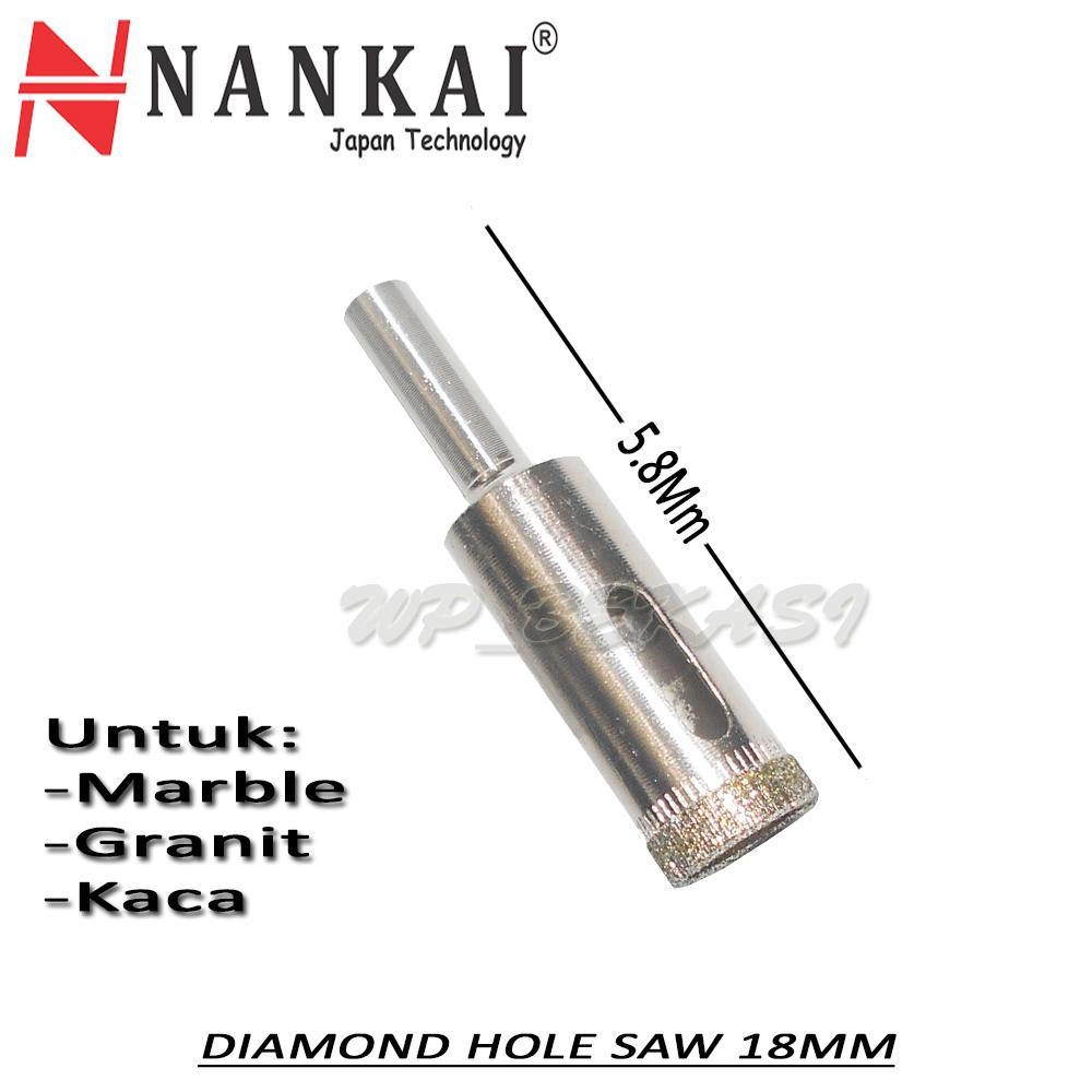 Nankai Diamond Holesaw Mata Mesin Bor Pembolong Granit Kramik Kaca 18 Mm 18mm