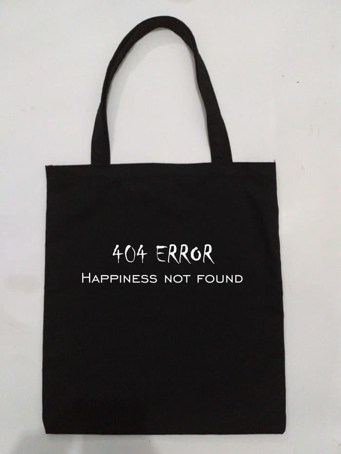 TOTE BAG QUOTES 404 EROR HAPPINES NOT FOUND/ TOTE BAG MURAH/ TOTE BAG KEREN