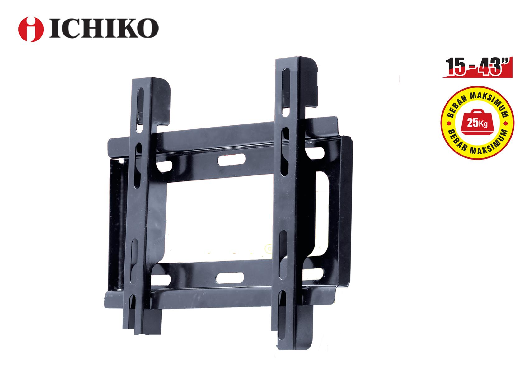 ICHIKO Bracket LED TV 15 - 43 inch (Model BRC99)