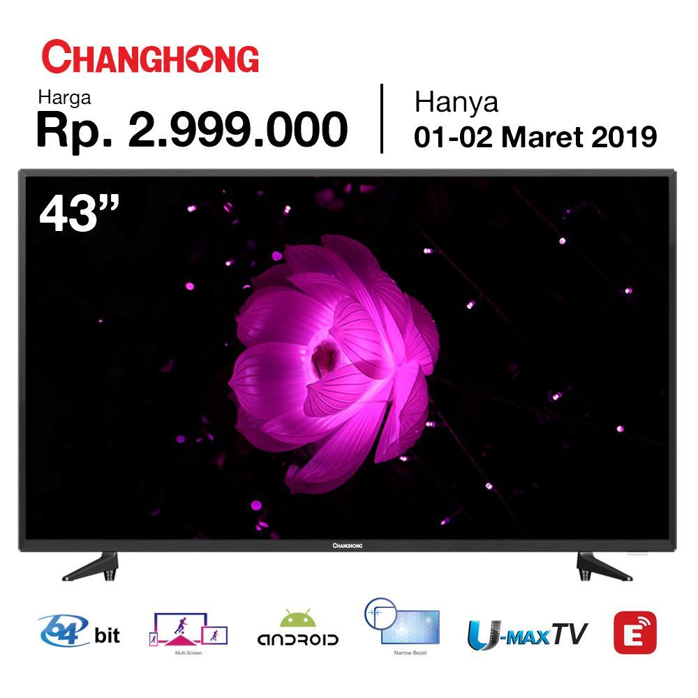 CHANGHONG LED TV L43H5I FULL HD 43 INCH ANDROID SMART TV GARANSI RESMI 3 TAHUN FREE SHIPING JABODETABEK