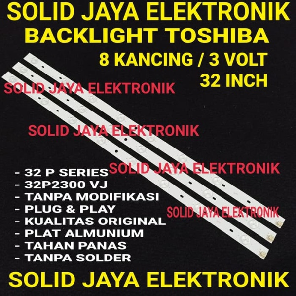 BACKLIGHT TOSHIBA 32P2300 VJ 32P2300VJ 32 INC INCH 32 P 2300 8K 3V BL LAMPU BL LED TV TOSHIBA 8 TITIK KANCING 3 VOLT 32INCH 32 IN TANPA MODIFIKASI FULL SET TV TOSHIBA KUALITAS ORIGINAL