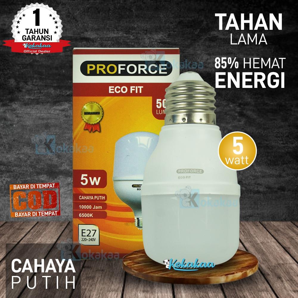 PROFORCE ECO FIT Lampu Bohlam LED 5 Watt SNI Resmi Hemat Energi Cahaya Lampu Puith 500 Lumen GARANSI Resmi 1 Tahun (Umur 10.000 Jam) - Putih