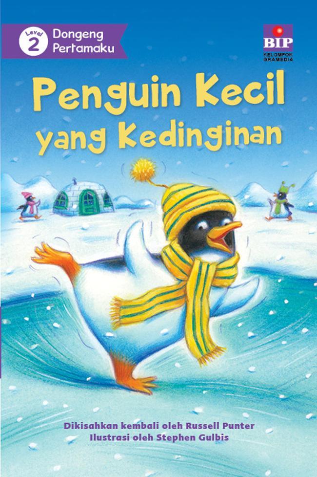Bip - Dongeng Pertamaku : Penguin Kecil Yang Kedinginan (level 2) By Orang Viasa.
