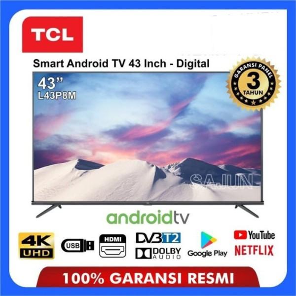 TCL LED 43 Inch 43P8M ANDROID SMART TV Google voice Netflix Bluetooth - Khusus JADETABEK - GRATIS ONGKIR