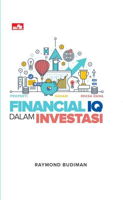 Buku Financial Iq Dalam Investasi Raymond Budiman Properti saham reksa
