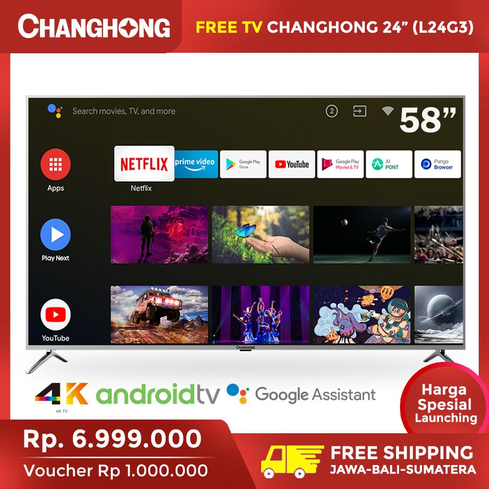 [EXCLUSIVE PRE-ORDER] Changhong  58 Inch  4K UHD Android 9.0 Smart TV WIFI  Nexflix Digital LED TV  (Model:U58H7A)  Garansi Resmi 3 Tahun - Gratis TV!